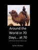 Around the world in 70 Days...at 70