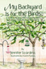 My Backyard Is for the Birds: A Guide to the Most Common Northeastern Birds for the Young Backyard Birdwatcher 1