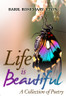 Life Is Beautiful: A Collection of Poetry