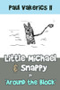 Little Michael & Snappy in 'Around the Block'