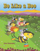 Be Like a Bee [Paperback]