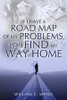 If I Have a Road Map of My Problems, I Can Find My Way Home