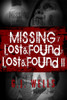 Missing / Lost & Found / Lost & Found II