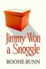Jimmy Won a Snoggle