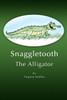 Snaggletooth - The Alligator