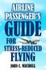 Airline Passenger's Guide for Stress-Reduced Flying