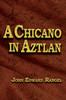 A Chicano in Aztlan