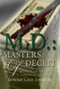M. D.: Masters of Deceit: Story of a Medical Debacle (Hardback)