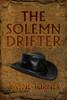 The Solemn Drifter