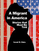 A Migrant in America: Stories that Must Be Told