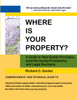 Where Is Your Property?: A Guide to Real Estate Principles, Land Surveying Procedures, and Legal Decisions