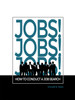 Jobs! Jobs! Jobs! How to Conduct A Job Search