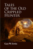 Tales of the Old Crippled Hunter [Paperback]