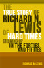 The True Story of Richard N. Lewis of Hard Times Growing Up in the Forties and Fifties