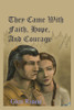 They Came With Faith, Hope, and Courage (hardback)