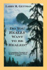 Do You Really Want to Be Healed?: A Compelling Chronicle of Medical Missionary Work in India