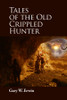 Tales of the Old Crippled Hunter [Hardcover]