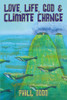 Love, Life, God and Climate Change