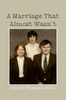 A Marriage That Almost Wasn't - eBook