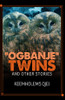 """Ogbanje"" Twins and Other Stories - eBook"