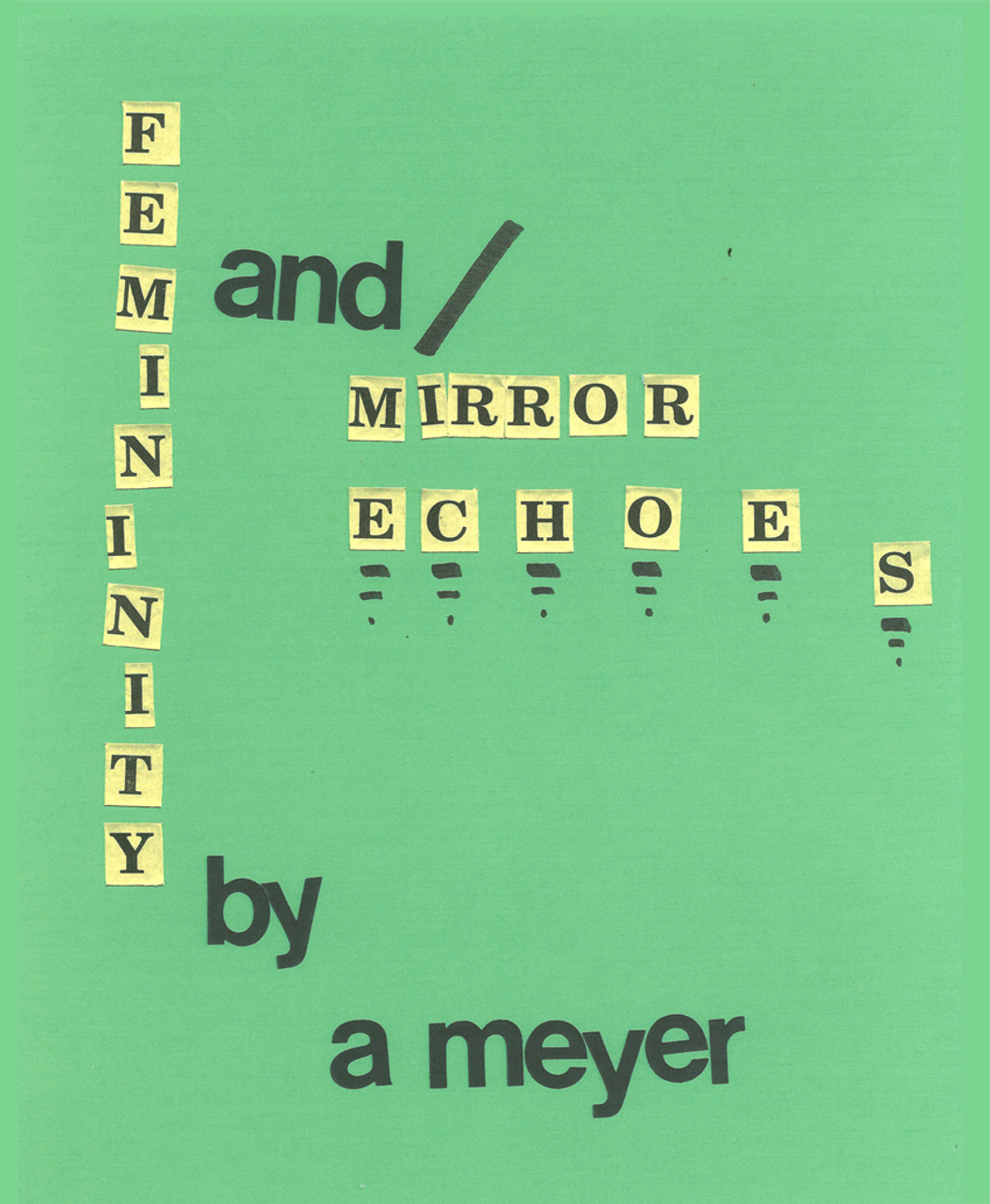 Femininity and / Mirror Echoes