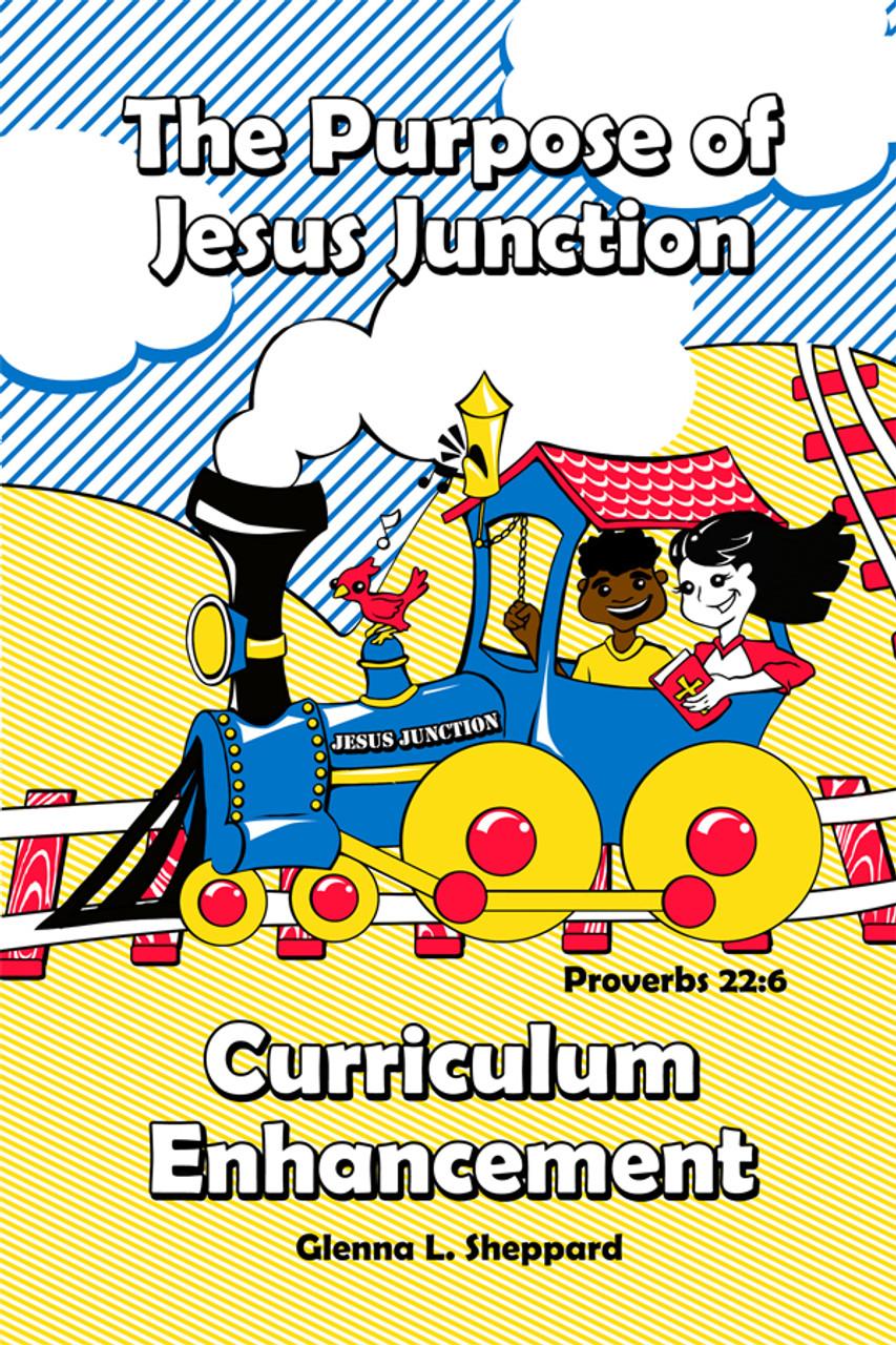 The Purpose of Jesus Junction Curriculum Enhancement