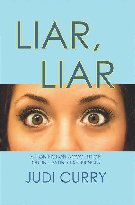 Liar, Liar: A Non-Fiction Account of Online Dating Experiences