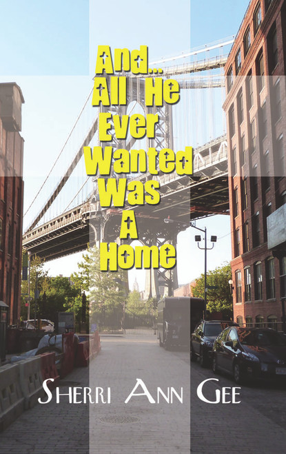 And... All He Ever Wanted Was a Home - eBook
