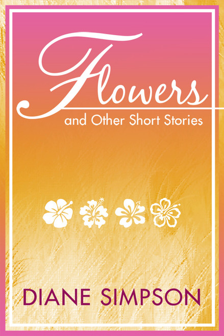 Flowers and Other Short Stories