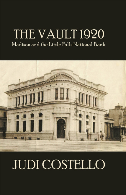 The Vault 1920: Madison and the Little Falls National Bank