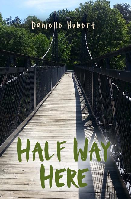 Half Way Here