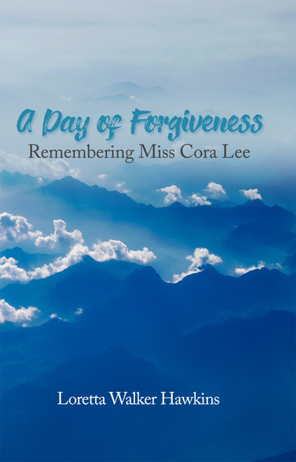 A Day of Forgiveness: Remembering Miss Cora Lee - eBook