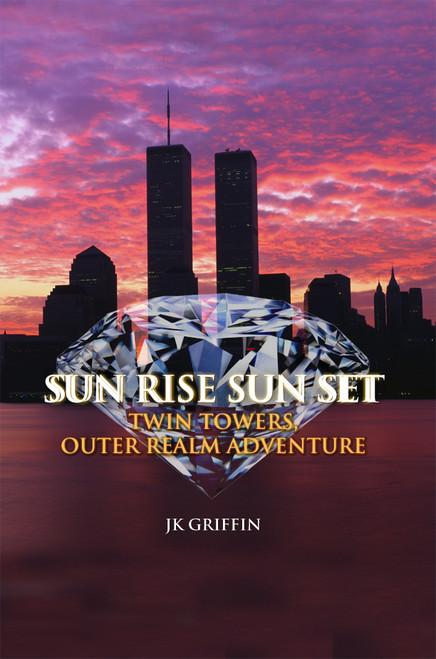 Sun Rise Sun Set: Twin Towers, Outer Realm Adventure - eBook