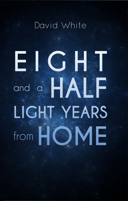 Eight and a Half Light Years from Home - eBook
