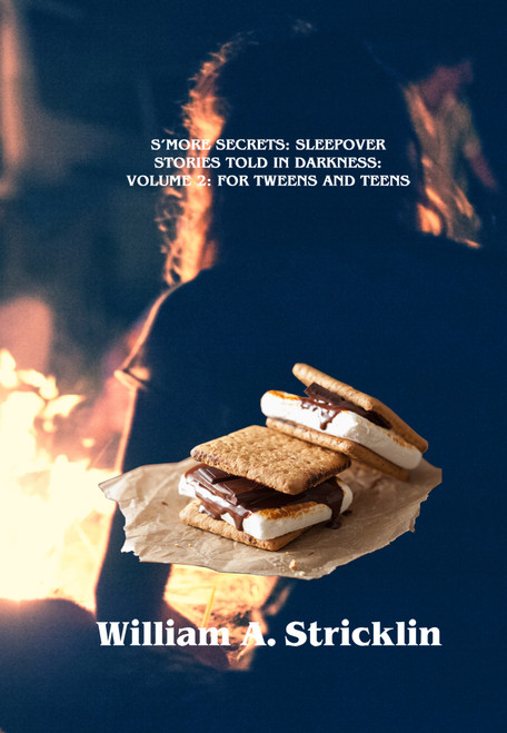 S'more Secrets: Sleepover Stories Told in Darkness: Volume 2: For Tweens and Teens - eBook