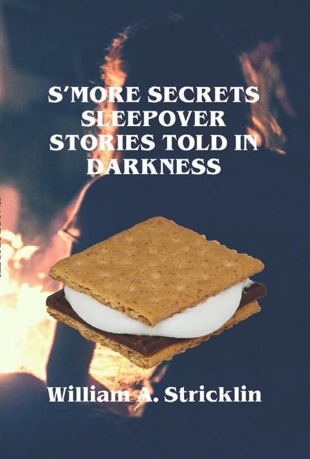 S'more Secrets: Sleepover Stories Told in Darkness - eBook