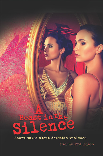 A Beast in the Silence: Short tales about domestic violence - eBook