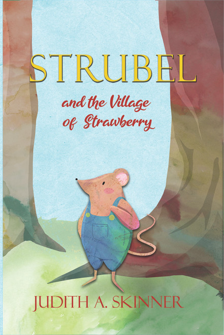 Strubel and the Village of Strawberry