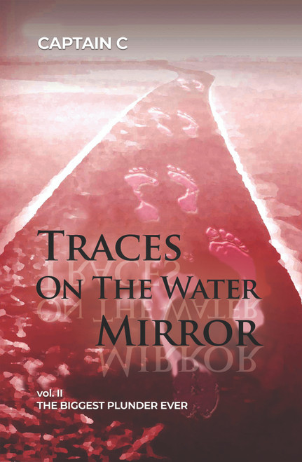 Traces on the Water Mirror: Volume II: The Biggest Plunder Ever