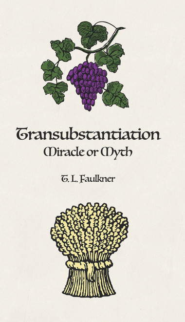Transubstantiation: Miracle or Myth