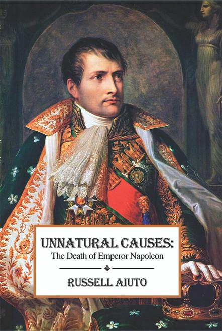 Unnatural Causes: The Death of Emperor Napoleon