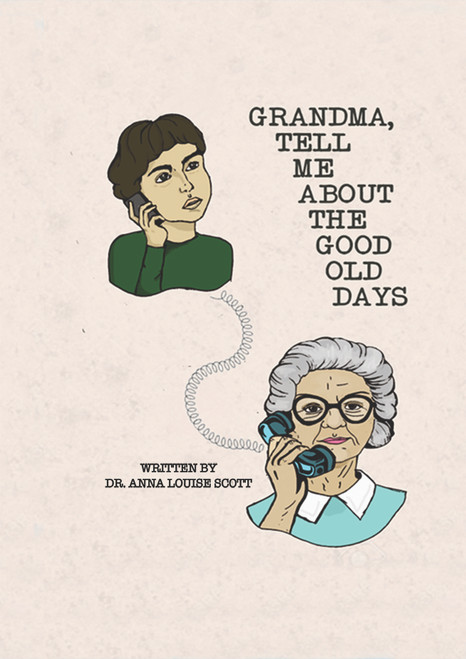 Grandma, Tell Me About the Good Old Days - eBook