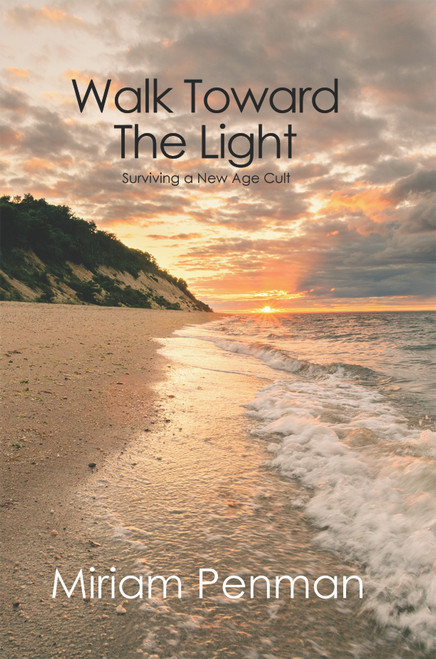 Walk Toward The Light: Surviving a New Age Cult - eBook