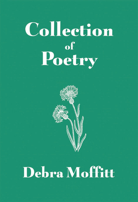 Collection of Poetry (by Debra Moffitt)