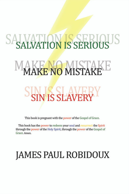 Salvation Is Serious Make no Mistake Sin is Slavery