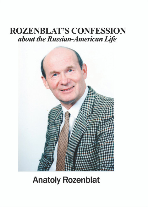 Rozenblat's Confession about the Russian-American Life
