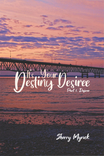 It's Your Destiny Desiree: Part 1, Desiree