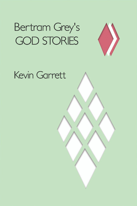 Bertram Grey's GOD STORIES - eBook