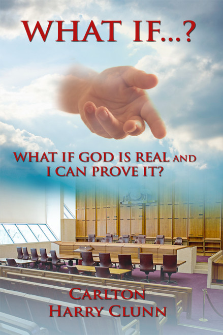 WHAT IF…?: WHAT IF GOD IS REAL AND I CAN PROVE IT? - eBook