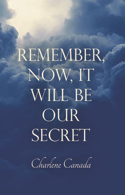 Remember, Now, It Will Be Our Secret